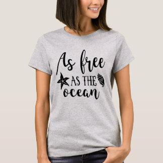 Tan libremente como el océano camiseta
