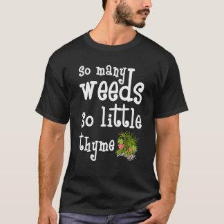 Tan muchas malas hierbas tan poca camiseta que