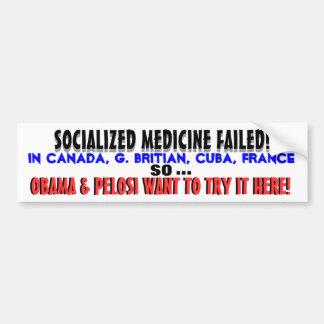 ¡Tan Obama FALLADO medicina socializado la quiere  Pegatina Para Coche