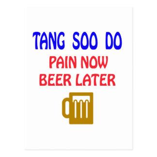 Tang Soo ahora duele la cerveza más adelante Postal