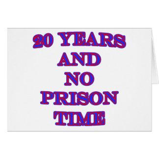 Tarjeta 20 y ninguna hora de prisión