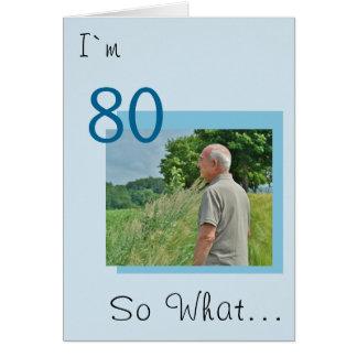 Tarjeta 80.o Cumpleaños divertido, foto de motivación