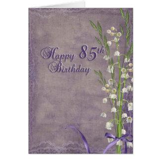 Tarjeta 85o Cumpleaños con el lirio de los valles