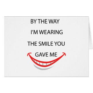 Tarjeta a propósito estoy llevando la sonrisa que usted