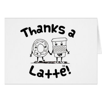 """Tarjeta """"Agradece café de un Latte"""" y el buñuelo le"""