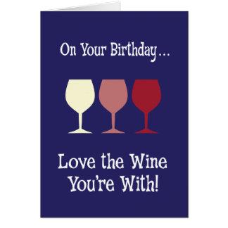 Tarjeta Ame el vino que usted está con cumpleaños