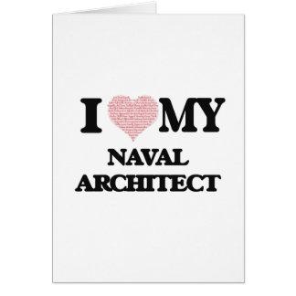 Tarjeta Amo a mi arquitecto naval (el corazón hecho de
