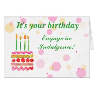 Tarjeta chistosa de la indulgencia del cumpleaños