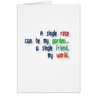 Tarjeta Cita de la amistad - un solo rosa puede ser mi
