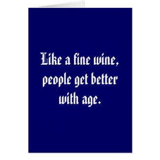 Tarjeta Como un vino fino, la gente consigue mejor con