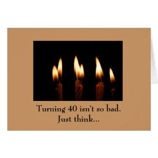 Tarjeta Cumpleaños - el torneado de 40 no es tan malo.