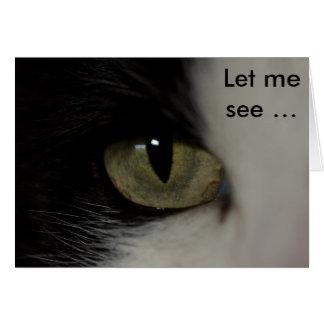 Tarjeta de cumpleaños con el ojo de gato: Déjeme