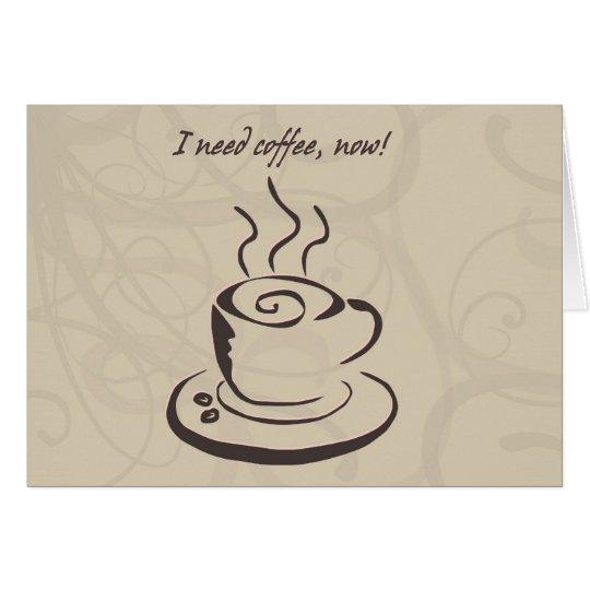 Tarjeta de nota: ¡Necesito el café, ahora!