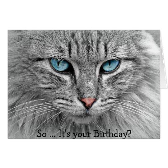 Tarjeta del feliz cumpleaños+Gato: ¿… Es tan su