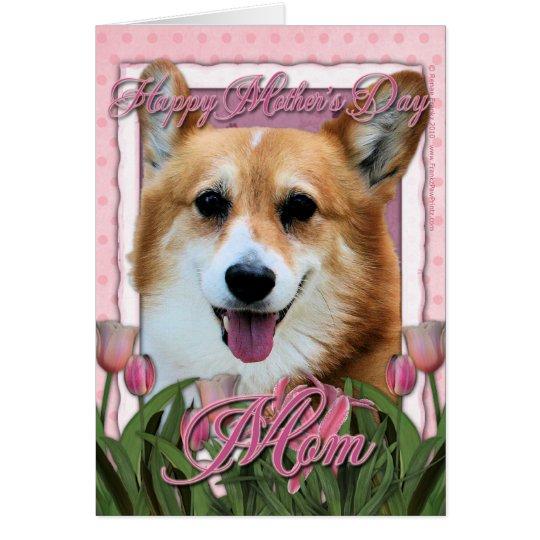 Tarjeta Día de madres - tulipanes rosados - Corgi - Owen