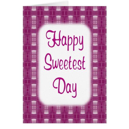Tarjeta Día más dulce feliz