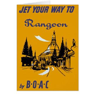 Tarjeta Echa en chorro su manera a Rangoon