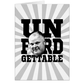 Tarjeta El alcalde inolvidable Rob Ford de Toronto