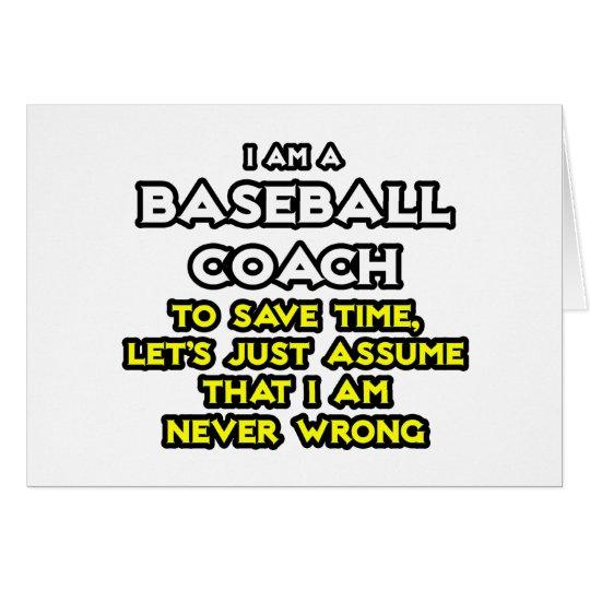 Tarjeta El entrenador de béisbol… asume que nunca soy