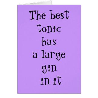 Tarjeta El mejor tónico tiene una ginebra grande en él -