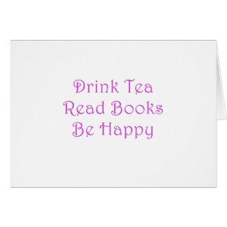 Tarjeta El té de la bebida leyó los libros sea feliz