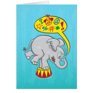 Tarjeta Elefante enojado del circo que dice malas palabras