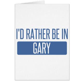 Tarjeta Estaría bastante en Gary