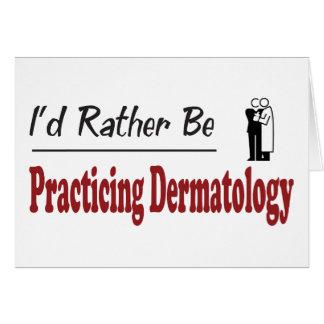 Tarjeta Esté practicando bastante la dermatología