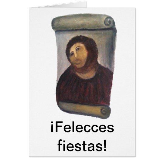 Tarjeta Felecces fiestas! Felicidades del Ecce homo