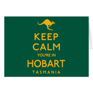Tarjeta ¡Guarde la calma que usted está en Hobart!