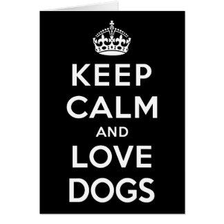 Tarjeta Guarde la calma y ame los perros