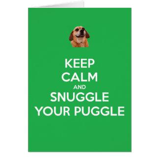 Tarjeta Guarde la calma y Snuggle su Puggle: ¡Tarjeta de