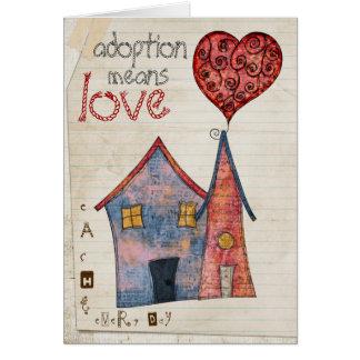 Tarjeta la adopción significa amor