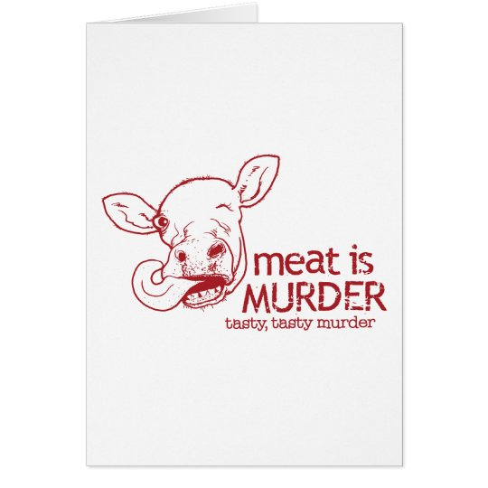 Tarjeta La carne es asesinato