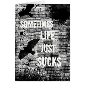 Tarjeta La vida apenas chupa a veces el estímulo