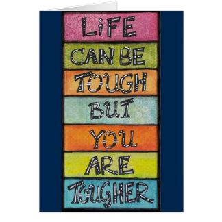 Tarjeta ¡La vida puede ser dura - pero usted es más duro!