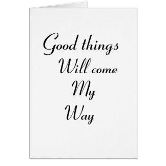 Tarjeta Las buenas cosas vendrán mi manera