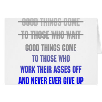 Tarjeta Las buenas cosas vienen a las que trabajen sus