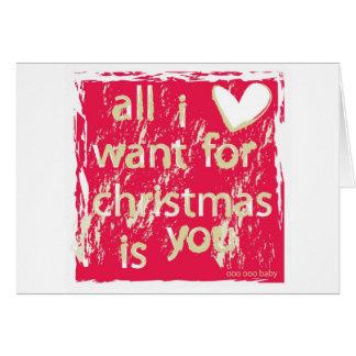 Tarjeta ¡Lo único que quiero para el navidad es usted!