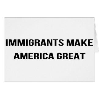 Tarjeta Los inmigrantes hacen que América grande - se