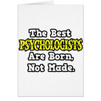 Tarjeta Los mejores psicólogos nacen, no hecho
