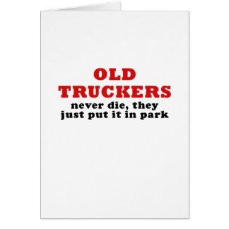 Tarjeta Los viejos camioneros nunca mueren ellos acaban de