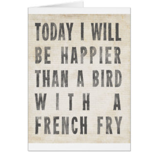 Tarjeta Más feliz que un pájaro con patatas fritas
