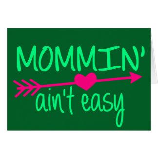 Tarjeta Mommin Aint fácil
