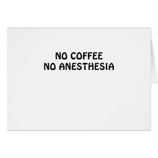 Tarjeta Ningún café ninguna anestesia