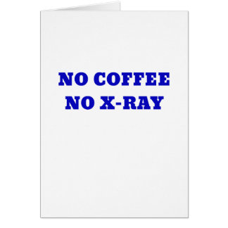 Tarjeta Ningún café ninguna radiografía