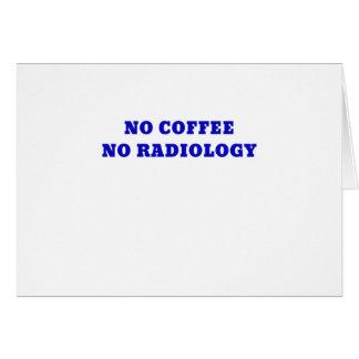 Tarjeta Ningún café ninguna radiología