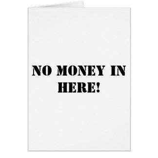 Tarjeta Ningún dinero adentro aquí