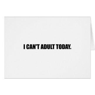 Tarjeta No pueda adulto hoy