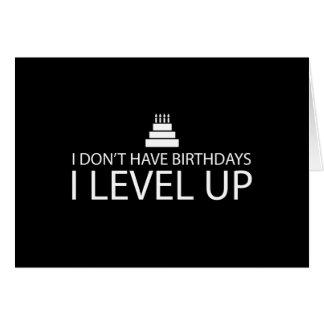 Tarjeta No tengo nivel de los cumpleaños I para arriba